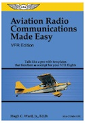 Aviation Radio Communications Made Easy: VFR Edition